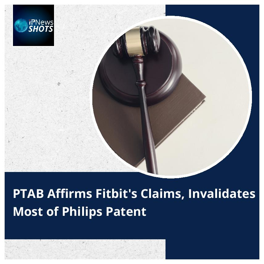 PTAB Affirms Fitbit's Claims, Invalidates Most of Philips Patent