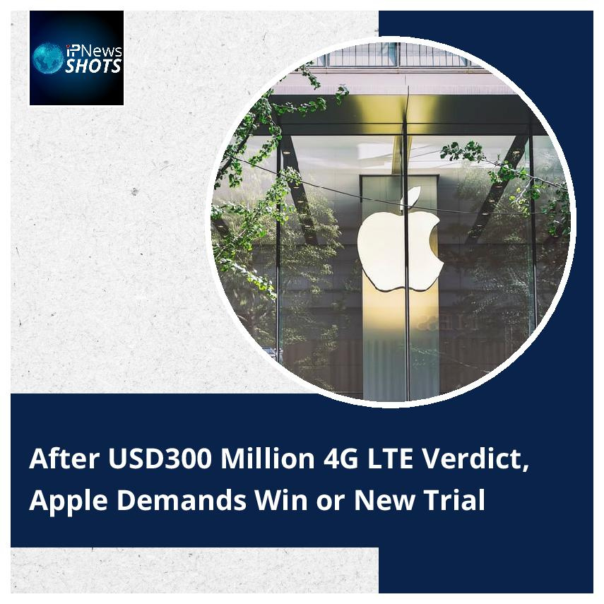 After USD300 Million 4G LTE Verdict, Apple Demands Win or New Trial