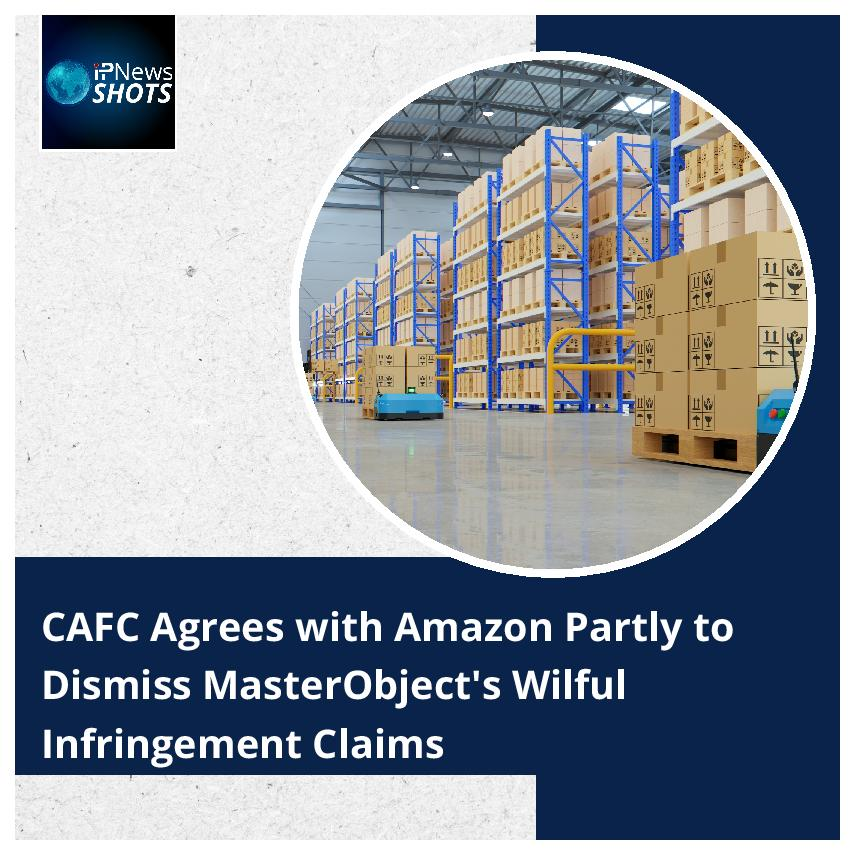 CAFC Agrees with Amazon Partly to Dismiss MasterObject's Willful Infringement Claims
