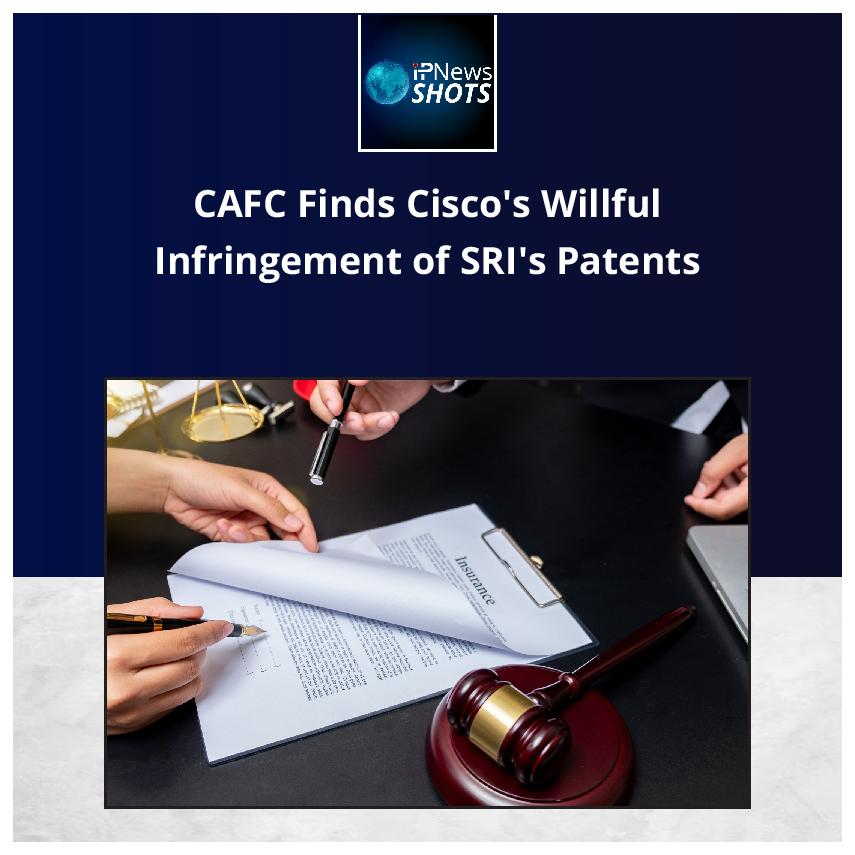 CAFC Finds Cisco's Willful Infringement of SRI's Patents
