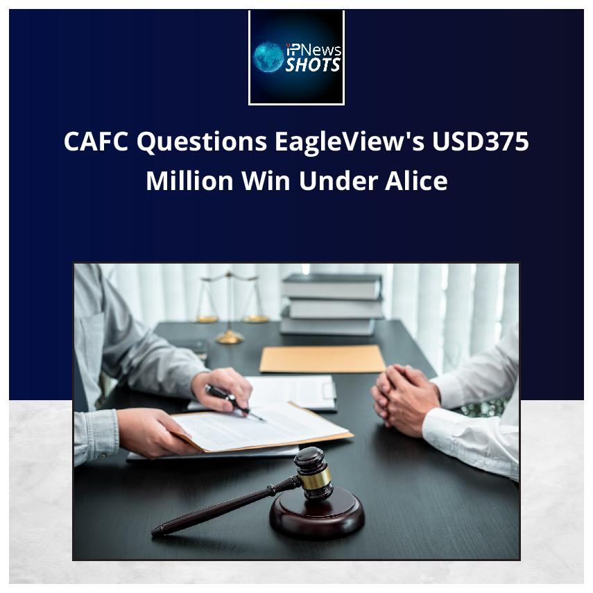 CAFC Questions EagleView's USD375 Million Win Under Alice